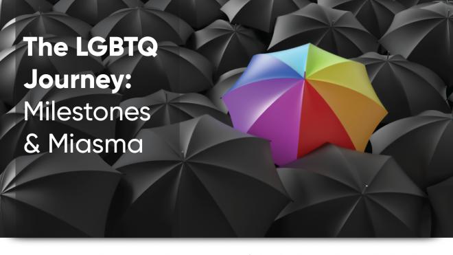 The LGBTQ Journey: Milestones and Miasma
