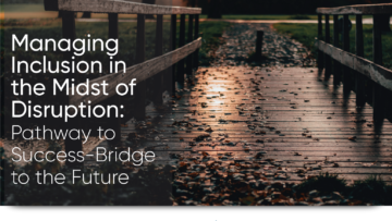 Managing Inclusion in the Midst of Disruption